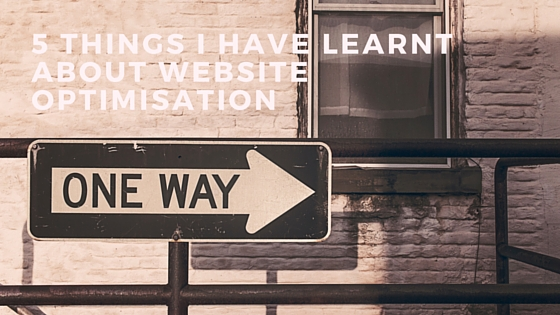 5 things I have learnt about website optimisation