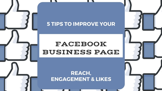 Five tips to improve Facebook reach, engagement and likes