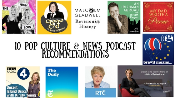 10 Pop Culture & News Podcast Recommendations